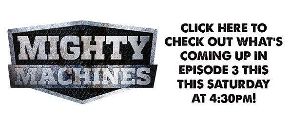 C:\GREGS FILES\MIGHTY MACHINES\Mighty-Machines-Ep3-preview.jpg